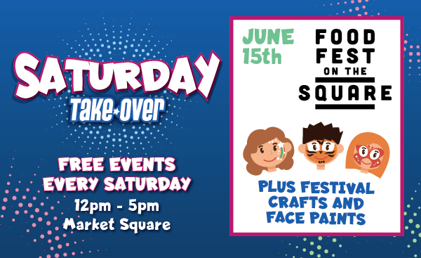 Saturday Take Over – Food Fest On The Square Plus Festival Crafts and Face Painting, 15th June